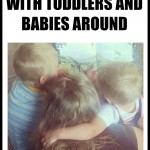 Homeschooling with Toddlers and Babies Around