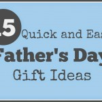 15 Quick and Easy Father's Day Gifts