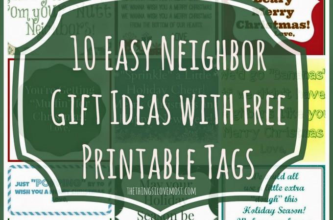 10 Easy Neighbor Gift Ideas with Free Printable Tags