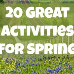 20 Great Activities for Spring
