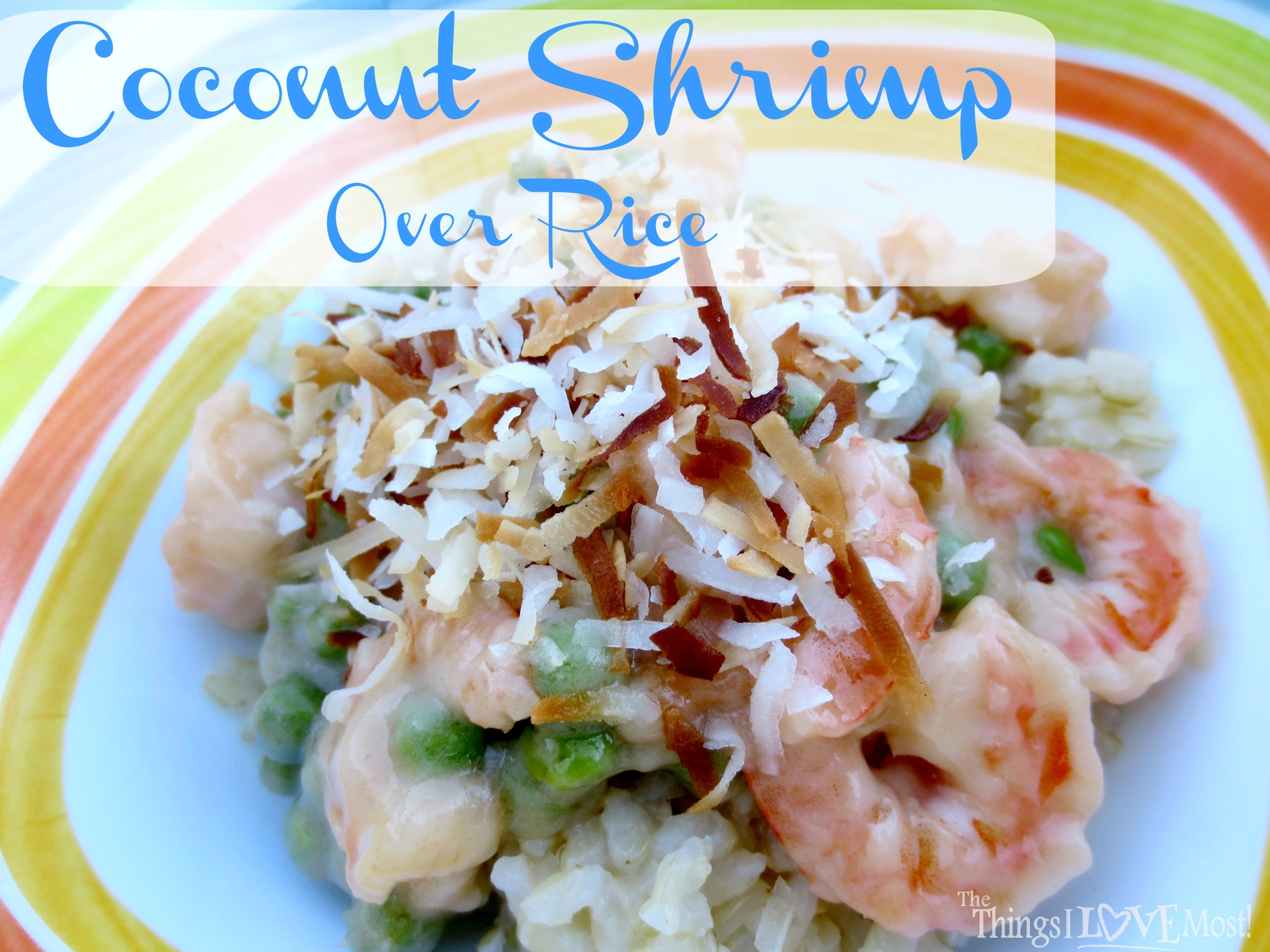 Coconut Shrimp Over Rice - The Things I Love Most