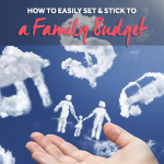 How To Easily Set & Stick To A Family Budget