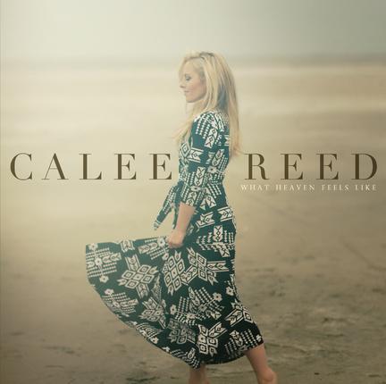What Heaven Feels Like Calee Reed