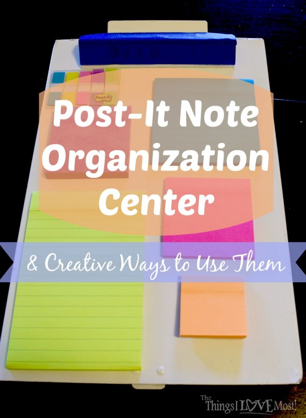 Post-It Notes Organization Center and Creative Ways to Use Them!!