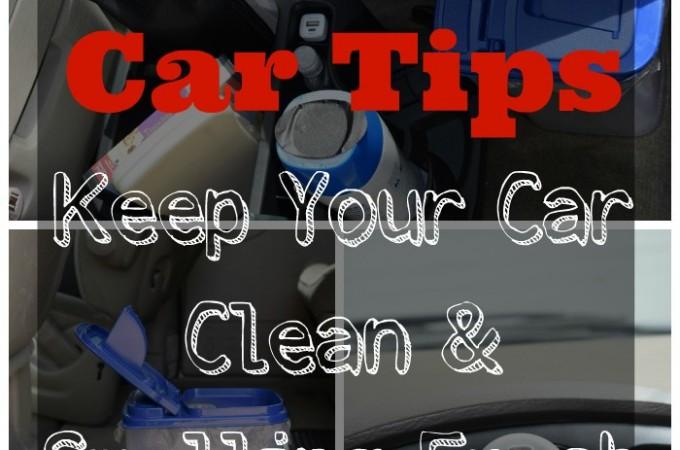 Clean Car Tips – Keep Your Car Clean & Fresh