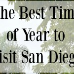 The Best Time Of Year to Visit San Diego