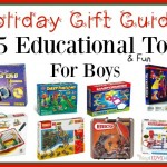 Educational Toys For Boys – Holiday Gift Guide