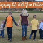 """Enjoy Life With Your Children – """"The Last Time"""" Printable"""