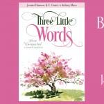 Three Little Words by Jennie Hansen, K.C. Grant & Aubrey Mace