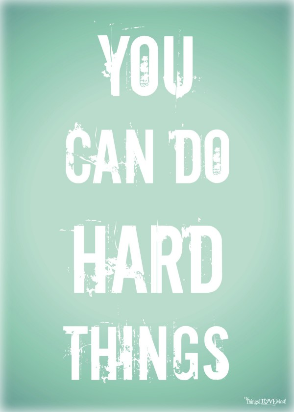You CAN Do Hard Things - #BreaktheNorm