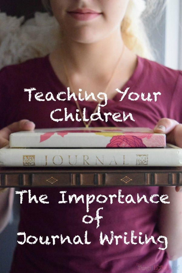 Teaching Your Children The Importance of Journal Writing