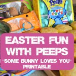 "Easter Treats Made with PEEPS – ""Some Bunny Loves You"" Printable"