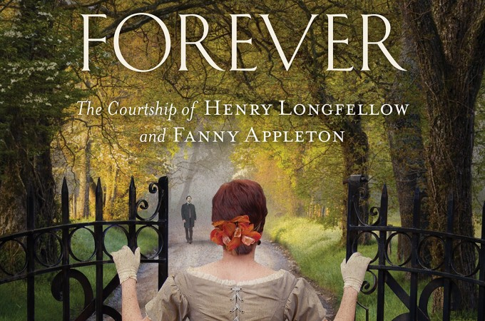 Forever and Forever: The Courtship of Henry Longfellow and Fanny Appleton by Josi S. Kilpack