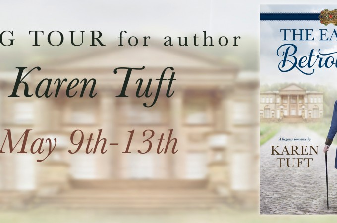 The Earl's Betrothal by Karen Tuft – Blog Tour & Giveaway