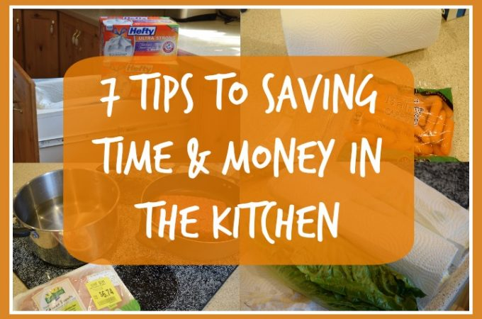 7 Tips to Saving Time & Money in the Kitchen