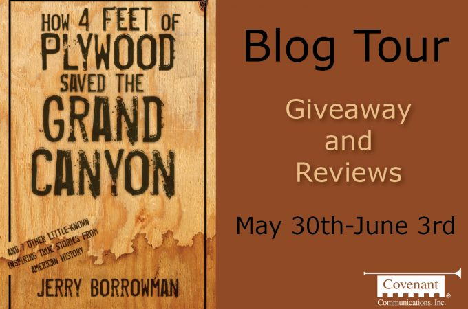 How 4 Feet of Plywood Saved the Grand Canyon {Book Review} + Giveaway