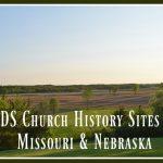 LDS Church History Sites in Missouri & Nebraska