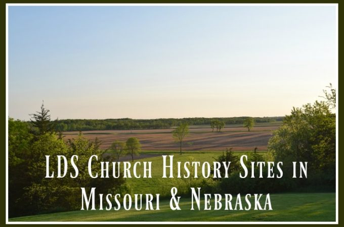 LDS Church History Sites in Missouri & Nebraska