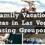 Family Vacation Ideas in Las Vegas using Groupon