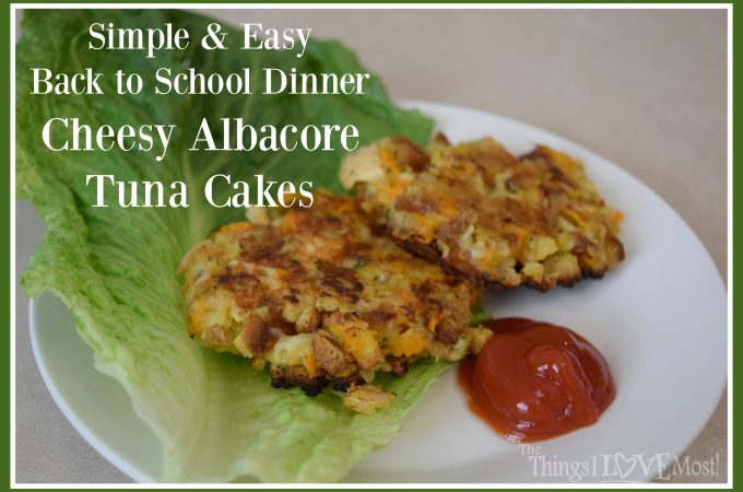 Cheesy Albacore Tuna Cakes – A Quick and Easy Back to School Dinner