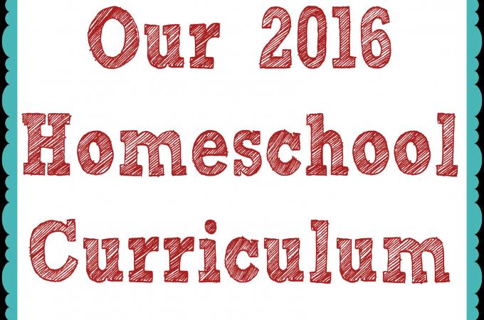 Our 2016 Homeschool Curriculum