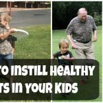 5 Ways to Instill Healthy Habits in Your Kids