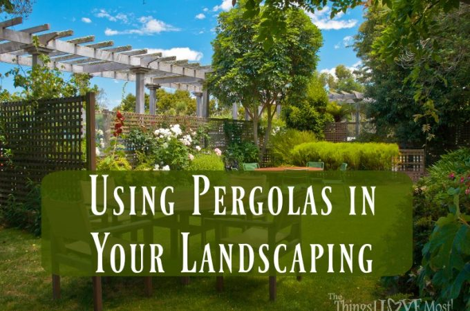 Using Pergolas in Your Landscaping {Guest Post: Maurine Anderson}
