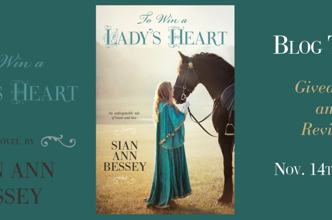 To Win a Lady's Heart by Sian Ann Bessey Blog Tour Review and Giveaway