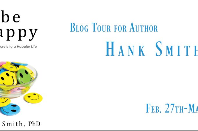 Be Happy: Simple Secrets to a Happier Life by Hank Smith {Book Review}
