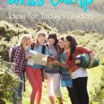 Girls Camp – Ideas for Today's Leaders