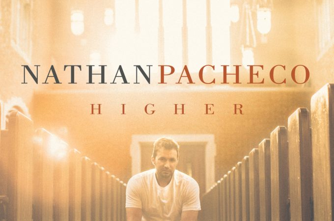 Higher by Nathan Pacheco (Album Review)