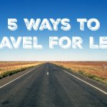 5 Ways to Travel for Less