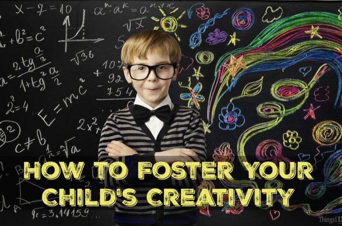 How to Foster Your Child's Creativity