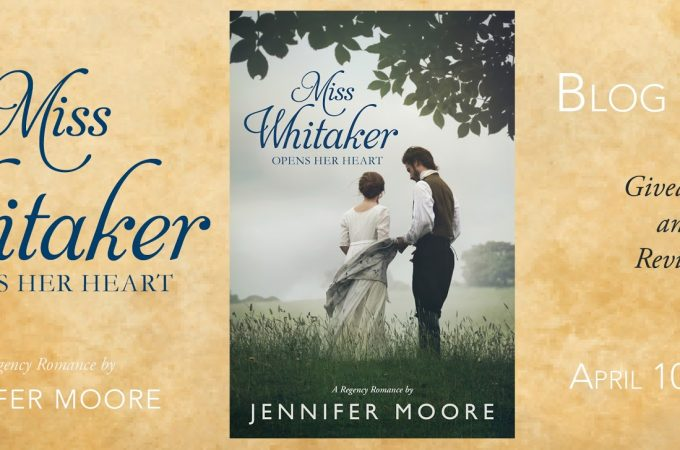 Miss Whitaker Opens Her Heart by Jennifer Moore Blog Tour