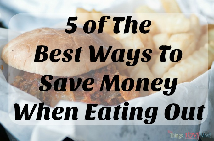 5 of The Best Ways To Save Money When Eating Out