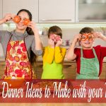 Easy Dinner Ideas to Make with your Kids {Guest Post}