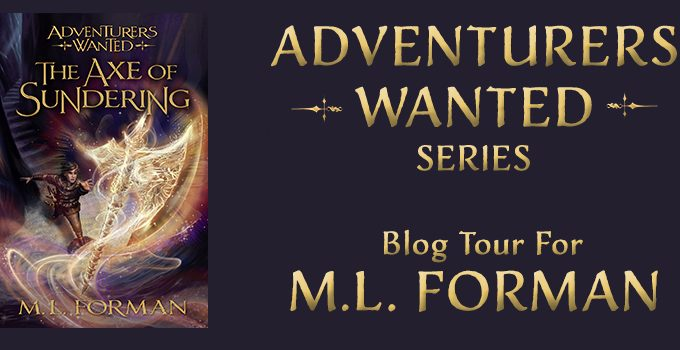 The Axe of Sundering, book 5 in the Adventurers Wanted series by M.L. Forman