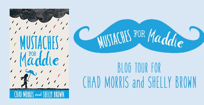 Mustaches for Maddie by Chad Morris and Shelly Brown