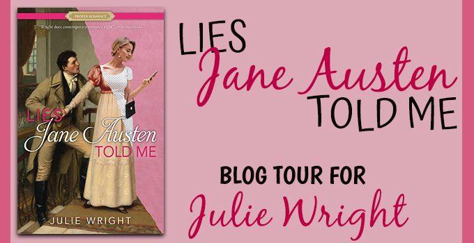 Lies Jane Austen Told Me by Julie Wright {Book Tour}