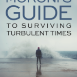 Moroni's Guide to Surviving Turbulent Times by John Bytheway