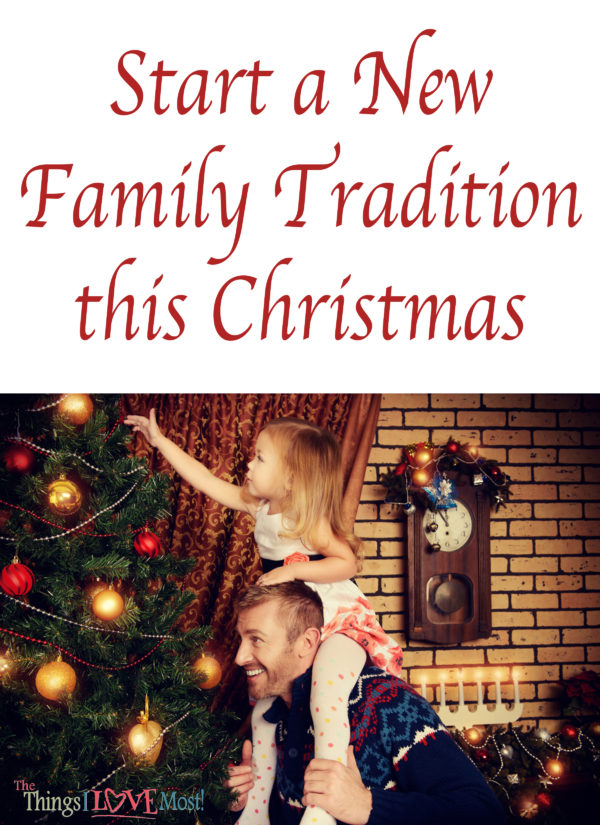 Start a New Family Tradition this Christmas