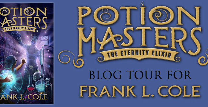 The Eternity Elixir (Potion Masters) by Frank L. Cole