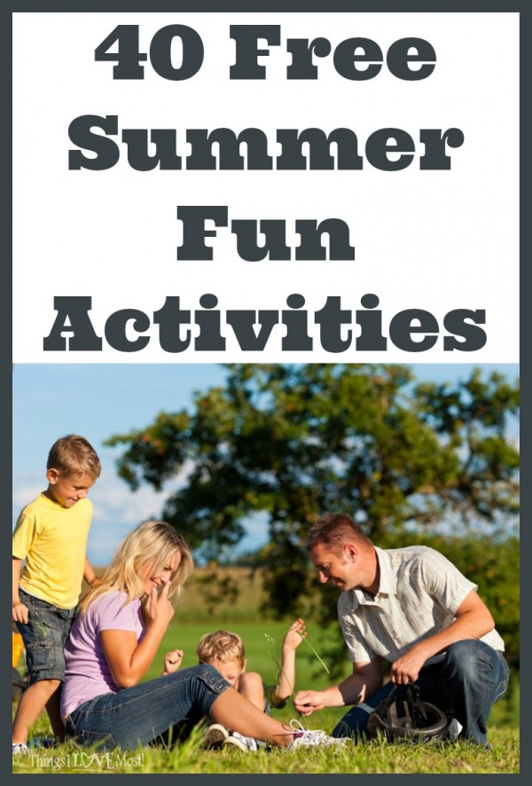40 Free Summer Fun Activities | The Things I Love Most